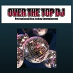 Over The Top Professional Disc Jockey Entertainment-Washington DJs