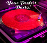 Your Perfect Party-Bridgeport DJs
